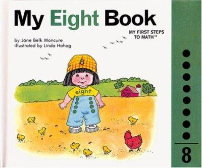 My Eight Book (My Number Books) - Book #8 of the My First Steps to Math
