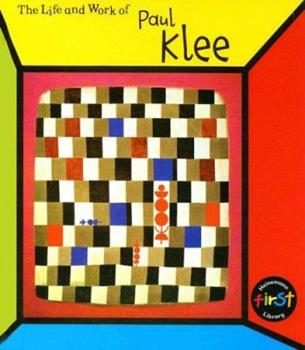 The Life And Work Of Paul Klee (The Life and Work of) 1403484961 Book Cover