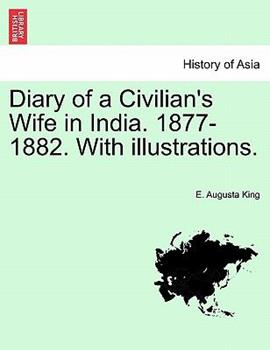 Paperback Diary of a Civilian's Wife in India. 1877-1882. with Illustrations. Vol. II Book