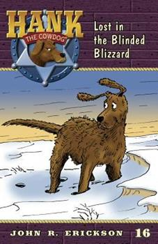 Lost in the Blinded Blizzard - Book #16 of the Hank the Cowdog