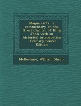 Paperback Magna Carta : A Commentary on the Great Charter of King John with an Historical Introduction - Primary Source Edition Book