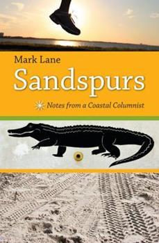 Hardcover Sandspurs: Notes from a Coastal Columnist Book