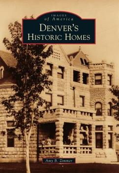 Denver's Historic Homes - Book  of the Images of America: Colorado