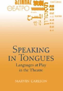 Paperback Speaking in Tongues: Languages at Play in the Theatre Book