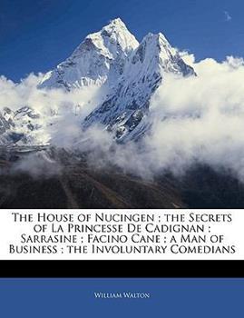 Paperback The House of Nucingen; the Secrets of la Princesse de Cadignan; Sarrasine; Facino Cane; a Man of Business; the Involuntary Comedians Book