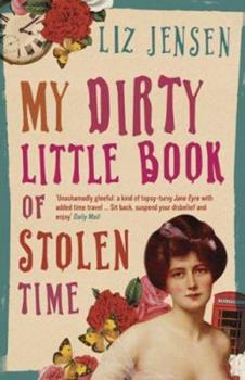 My Dirty Little Book of Stolen Time 1596911883 Book Cover