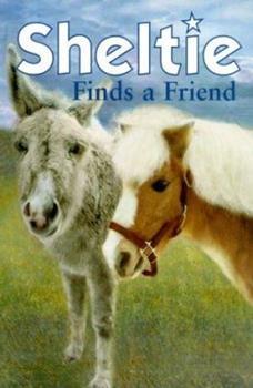 Sheltie Finds A Friend 0689839758 Book Cover