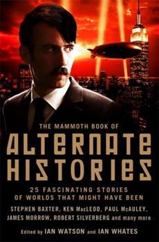The Mammoth Book of Alternate Histories 0762438428 Book Cover