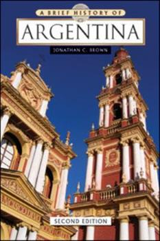 A Brief History of Argentina (Brief History) 0816057192 Book Cover