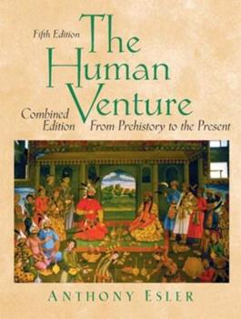 The Human Venture, Vols. 1 and 2: From Prehistory to Present, Fifth Edition 0131834819 Book Cover