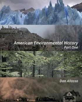 American Environmental History: Part One 1519358849 Book Cover