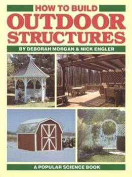 How to Build Outdoor Structures 1556540094 Book Cover