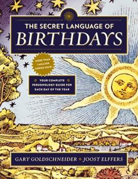 Paperback The Secret Language of Birthdays: Your Complete Personology Guide for Each Day of the Year Book