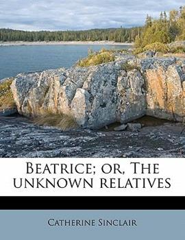 Paperback Beatrice; or, the Unknown Relatives Book