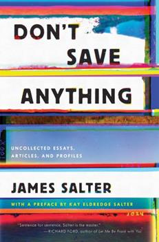 Don't Save Anything: The Uncollected Writings of James Salter 1619029367 Book Cover