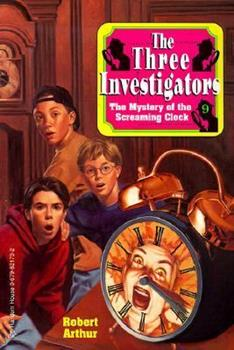 Alfred Hitchcock and The Three Investigators in The Mystery of the Screaming Clock - Book #9 of the Alfred Hitchcock and The Three Investigators