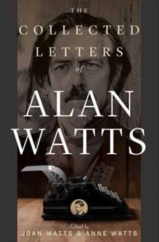 The Collected Letters of Alan Watts 1608686086 Book Cover