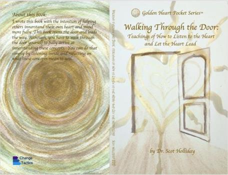 Paperback Walking Through the Door: Teachings of How to Listen to the Heart and Let the Heart Lead Book