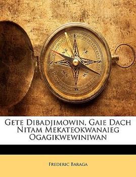 Paperback Gete Dibadjimowin, Gaie Dach Nitam Mekateokwanaieg Ogagikwewiniwan Book