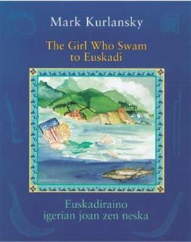 The Girl Who Swam to Euskadi: Euskadiraino Igerian Joan Zen Neska 1877802549 Book Cover