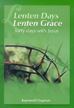 Lenten Days, Lenten Grace: Forty Days With Jesus 0819844918 Book Cover