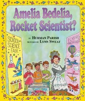Amelia Bedelia, Rocket Scientist? (I Can Read Book 2) - Book #22 of the Amelia Bedelia