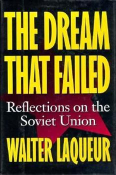 The Dream that Failed: Reflections on the Soviet Union 0195102827 Book Cover