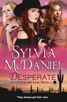 Desperate - Book #1 of the Lipstick and Lead