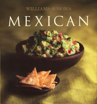 Williams-Sonoma Collection: Mexican (Williams-Sonoma Collection) 0743253345 Book Cover