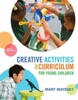 Paperback Creative Activities and Curriculum for Young Children Book