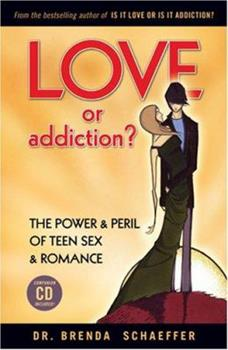 Love or Addiction?: The Power & Peril of Teen Sex & Romance: BOOK & CD 1931945527 Book Cover