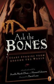 Ask the Bones: Scary Stories from Around the World 0670875813 Book Cover