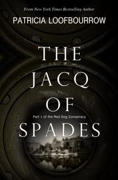 The Jacq of Spades: Part 1 of the Red Dog Conspiracy - Book #1 of the Red Dog Conspiracy