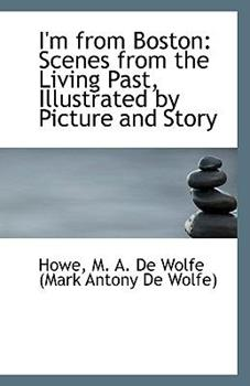 Paperback I'm from Boston : Scenes from the Living Past, Illustrated by Picture and Story Book