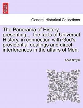 Paperback The Panorama of History, Presenting ... the Facts of Universal History, in Connection with God's Providential Dealings and Direct Interferences in the Book