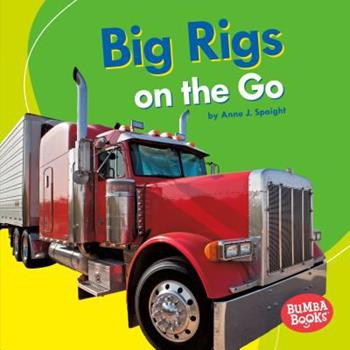 Big Rigs on the Go - Book  of the Machines That Go