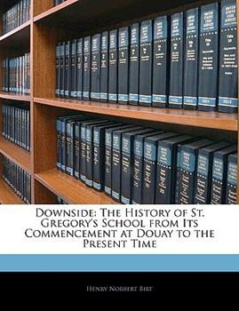Paperback Downside : The History of St. Gregory's School from Its Commencement at Douay to the Present Time Book