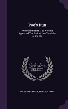 Poe's Run: And Other Poems ... to Which Is Appended the Book of the Chronicles of the Elis 1347552138 Book Cover