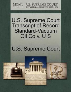Paperback U. S. Supreme Court Transcript of Record Standard-Vacuum Oil Co V. U S Book