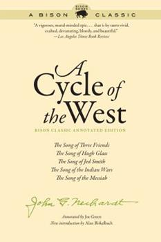A Cycle of the West: The Song of Three Friends, The Song of Hugh Glass, The Song of Jed Smith, The Song of the Indian Wars, The Song of the Messiah 1496206371 Book Cover