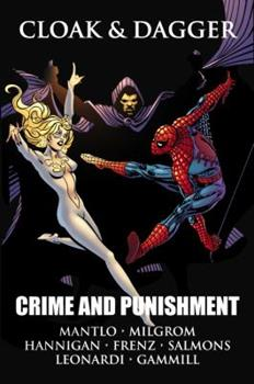 Cloak & Dagger: Crime and Punishment - Book #6 of the Marvel Team-Up 1972