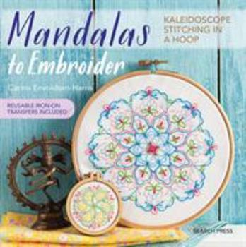 Paperback Mandalas to Embroider: Kaleidoscope Stitching in a Hoop Book