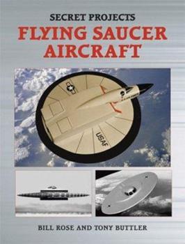 Secret Projects: Flying Saucer Aircraft (Secret Projects S.) - Book  of the Secret Projects