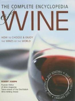 The Complete Encyclopedia of Wine: How to Choose and Enjoy the Wines of the World 1844421082 Book Cover