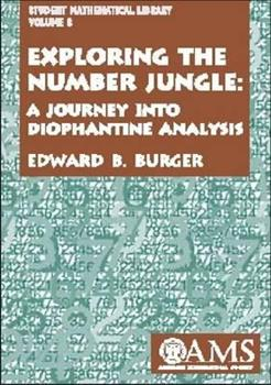Exploring the Number Jungle: A Journey into Diophantine Analysis (Student Mathematical Library, V. 8) 0821826409 Book Cover