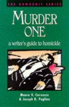 Murder One: A Writer's Guide to Homicide - Book  of the Howdunit Series