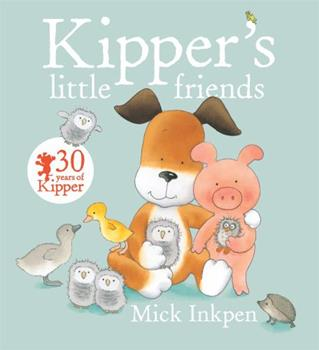 Kipper's Little Friends - Book  of the Kipper the Dog