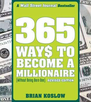 365 Ways to Become a Millionaire: (Without Being Born One) 0452281113 Book Cover