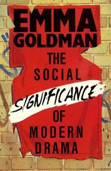 The Social Significance of Modern Drama 1596053186 Book Cover
