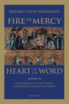 Paperback Fire of Mercy, Heart of the Word - Vol. 3: Meditations on the Gospel According to Saint Matthew Book